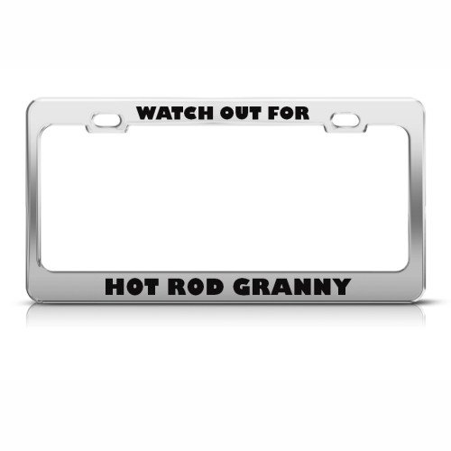 Watch Out For Hot Rod Granny Humor Funny Metal License Plate Frame Tag Holder (Hat Granny)