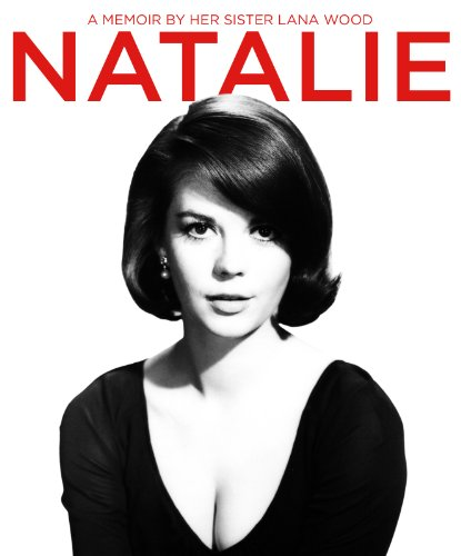Natalie Wood: A Memoir by Her Sister