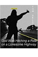 God Was Hitching a Ride on a Lonesome Highway