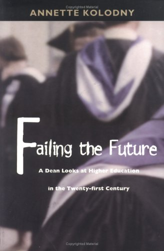 Failing the Future: A Dean Looks at Higher Education in...
