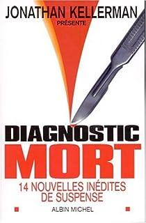 Diagnostic mort  : 14 nouvelles inédites de suspense