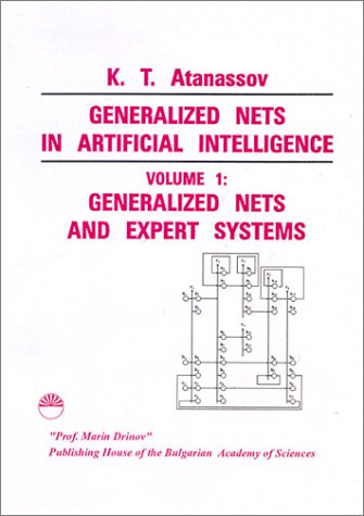 Generalized Nets in Artificial Intelligence: Generalized Nets and Expert Systems