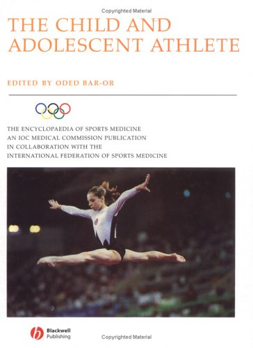 The Encyclopaedia of Sports Medicine An IOC Medical Commission Publication, The Child and Adolescent Athlete