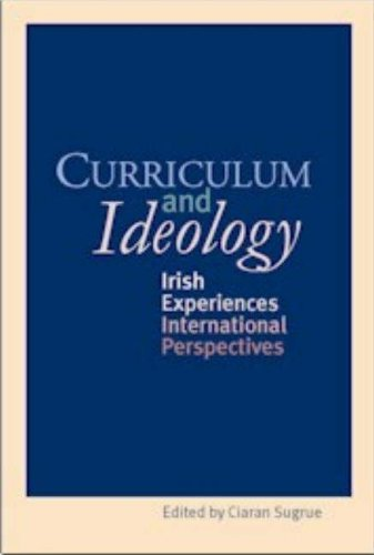 Curriculum and Ideology: Irish Experiences, International Perspectives