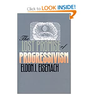 The Lost Promise of Progressivism (American Political Thought (University of Kansas)) Eldon J. Eisenach