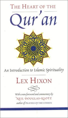 The Heart of the Qur'an: An Introduction to Islamic Spirituality