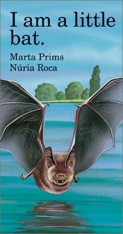 I Am a Little Bat (Barron's little animal series), Prims, Marta; Roca, Nuria