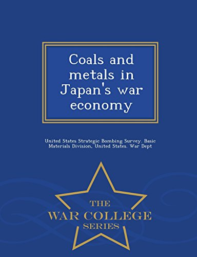 Coals and metals in Japan's war economy - War College Series