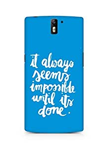 AMEZ it always seems impossible untill its done Back Cover For Oneplus One