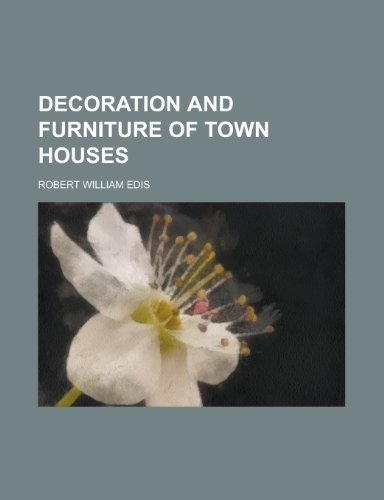 Decoration and Furniture of Town Houses