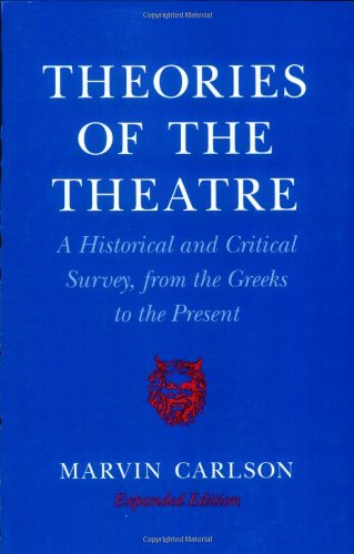Theories of the Theatre: A Historical and Critical Survey, from the...