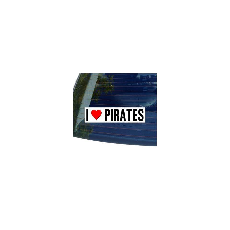 I Love Heart PIRATES Window Bumper Sticker