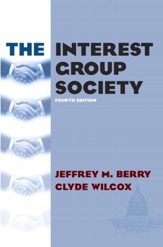 Interest Group Society, The (4th Edition) (Longman Classics)