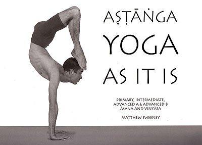 Ashtanga Yoga As It IS (Revised Third Edition)