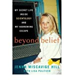 [ BEYOND BELIEF: MY SECRET LIFE INSIDE SCIENTOLOGY AND MY HARROWING ESCAPE ] By Hill, Jenna Miscavige ( Author) 2013 [ Hardcover ]