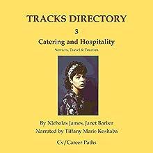 Catering & Hospitality, Service Professions, Travel & Tourism: Tracks Directory 3   Livre audio Auteur(s) : Nicholas James, Janet Barber Narrateur(s) : Tiffany Marie Khoshaba