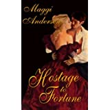 Hostage to Fortuneby Maggi Andersen