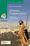 Akanuu, L'arquer Persa (Llibres Infantils I Juvenils) (Catalan Edition)