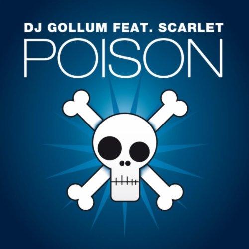 DJ Gollum Feat Scarlet - Poison (Marco Van Bassken Remix)