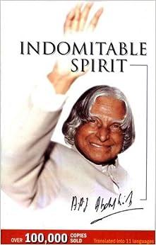 Indomitable Spirit: APJ Abdul Kalam: 9788170288794: Amazon.com: Books