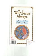 With Jesus Always My Reconciliation and…