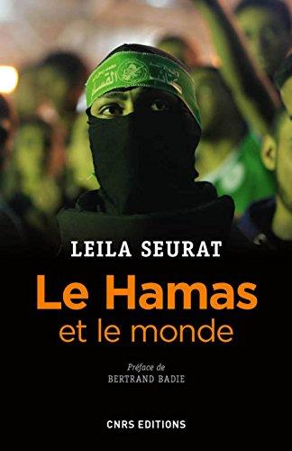 Le Hamas et le monde (2006-2015) : La politique étrangère du mouvement islamiste palestinien