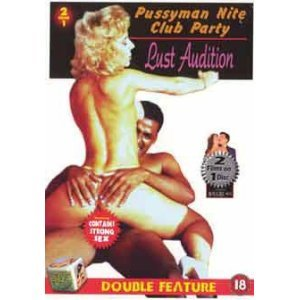 Pussyman Nite Club Party / Lust Audition [DVD]