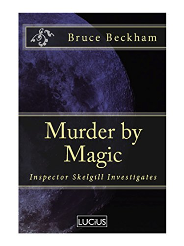 Murder by Magic (Detective Inspector Skelgill Investigates Book 5)
