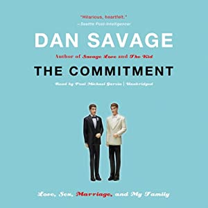 The Commitment: Love, Sex, Marriage, and My Family | [Dan Savage]