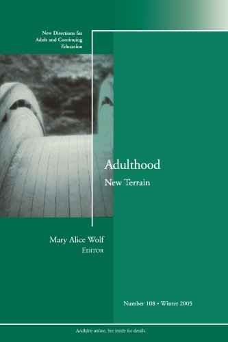 Adulthood: New Terrain: New Directions for Adult and Continuing Education (J-B ACE Single Issue