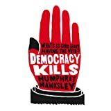 Democracy Killsby Humphrey Hawksley
