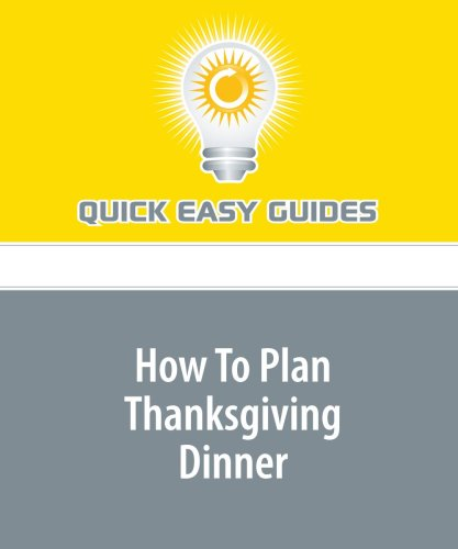 How To Plan Thanksgiving Dinner by Quick Easy Guides