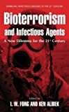 Bioterrorism and Infectious Agents: A New Dilemma for the 21st Century (Emerging Infectious Diseases of the 21st Century)