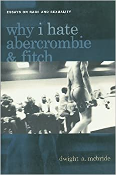 why i hate abercrombie amp fitch essays on race and