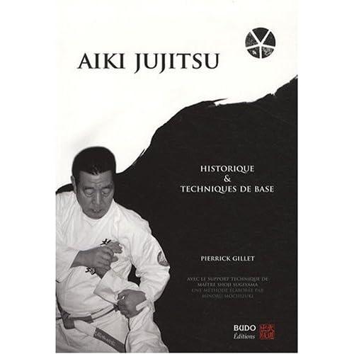"""""""Aiki Jujitsu: Historique et techniques de base"""" de P.Gillet 41NOe1nVzkL._SS500_"""