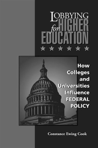 Lobbying for Higher Education : How Colleges and...