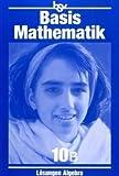 Basismathematik 10 B. Algebra. Lösungen. Üben, Verstehen, Anwenden. (Lernmaterialien) (3762737924) by Baumgartl, Walter