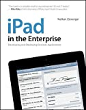 img - for iPad in the Enterprise: Developing and Deploying Business Applications   [IPAD IN THE ENTERPRISE] [Paperback] book / textbook / text book