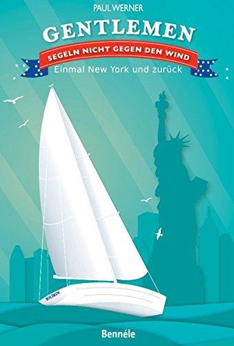 gentlemen-segeln-nicht-gegen-den-wind-einmal-new-york-und-zuruck