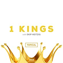 11 1 Kings - Topical - 2003 (       UNABRIDGED) by Skip Heitzig Narrated by Skip Heitzig
