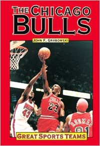 Chicago Bulls (Great Sports Teams in History)