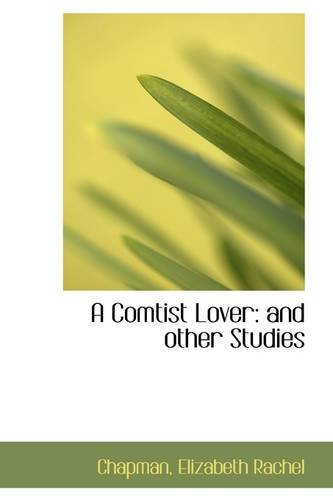 A Comtist Lover: and other Studies