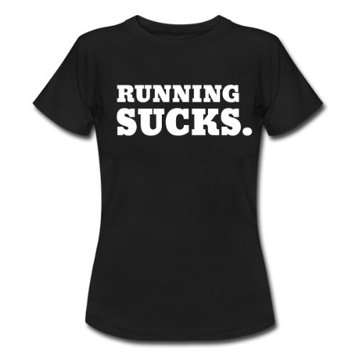 Spreadshirt Women's Running Sucks T-Shirt