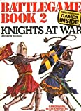Knights at War (Battlegame Books)