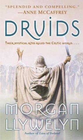 Druids, Morgan Llywelyn