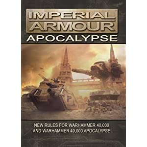 Imperial Armour Apocalypse - Creators of Warhammer 4000