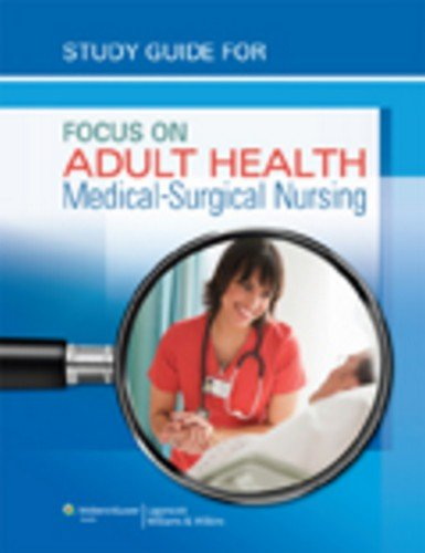 Study Guide for Focus on Adult Health: Medical-Surgical Nursing