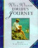 Wit and Wisdom for Life's Journey (Giftlines: Wit & Wisdom) (0745936873) by Yaconelli, Mike
