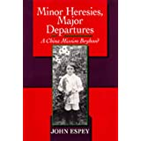 Minor Heresies, Major Departures: A China Mission Boyhood (Philip E.Lilienthal Books)