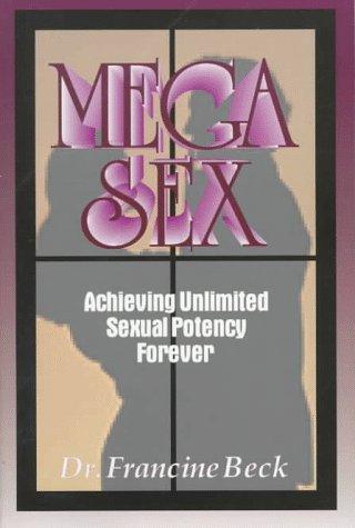 Mega Sex, Beck,Francine,Dr.